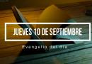 10 de Septiembre – Lectura del Evangelio del día