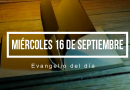 16 de Septiembre del 2020 – Lectura del Evangelio del día